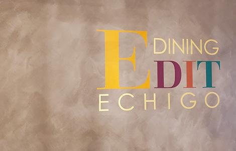 DINING EDIT ECHIGO